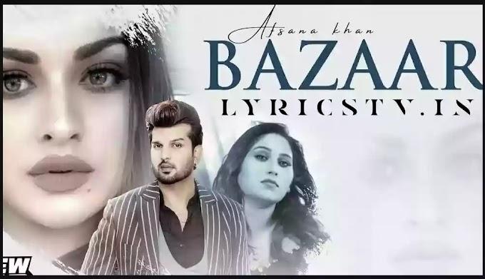 Bazaar Lyrics in Hindi/बाजार लिरिक्स - Afsana Khan ft. Himanshi | Lyricstv.in