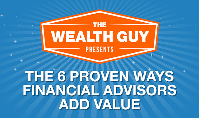 The 6 Proven Ways Financial Advisers Add Value Infographic