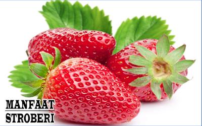 17 Manfaat Stroberi untuk Kesehatan Tubuh