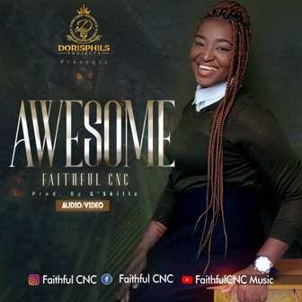 "FaithfulCNC Premieres Debut Single - ""Awesome"" (+Video) || @faithfulcnc"