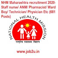 NHM Maharashtra recruitment 2020- Staff nurse/ ANM/ Pharmacist/ Ward Boy/ Technician/ Physician Etc (681 Posts)