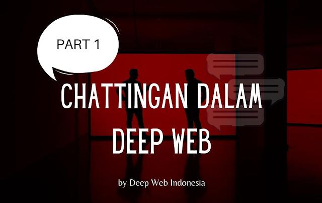 Chattingan Dalam Deep Web