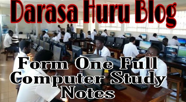 Form 1 Computer Study Notes/ICT Study Notes