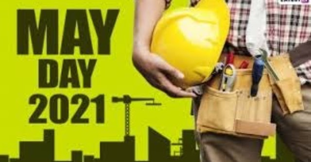 International Labor Day 2021, This is the day to defend their rights