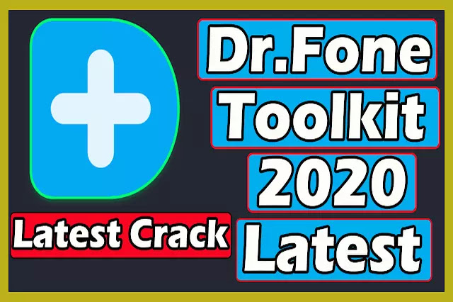Download Dr.Fone Toolkit 2020 Latest Version With Lifetime Activation