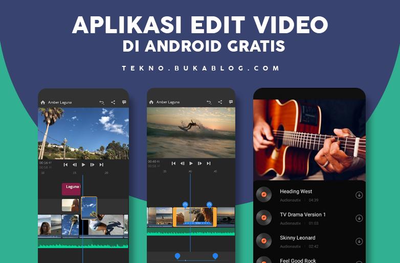 8 Aplikasi Edit Video Gratis di HP ANDROID Tanpa Watermark