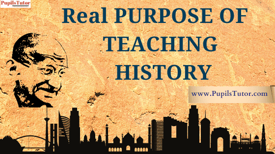 [Why Teach History] - What Is The Real Purpose Of Teaching History?   7 Reasons Why History Teaching Is Important   What Lessons We Learn From History?
