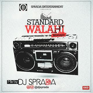 MIXTAPE: DJ Sprada - Standard Walahi  Vybes Mix