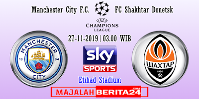 Prediksi Manchester City vs Shakhtar Donetsk — 27 November 2019