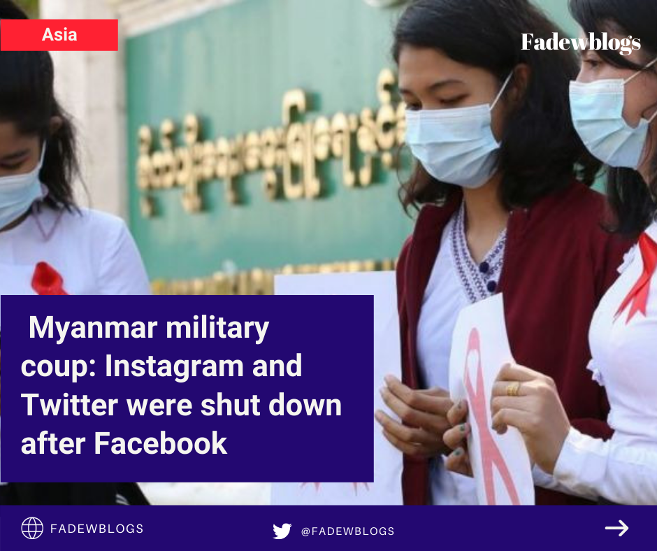 Myanmar military coup: Instagram and Twitter were shut down after Facebook