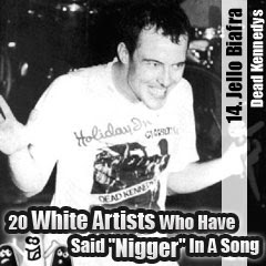 20 White Artists Who Have Said Nigger In A Song: 14. Jello Biafra (Dead Kennedys)