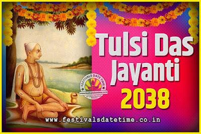 2038 Tulsidas Jayanti Date and Time, 2038 Tulsidas Jayanti  Calendar