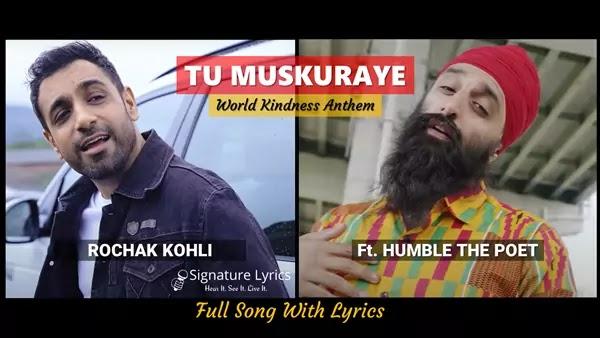 Tu Muskuraye Lyrics - Rochak Kohli ft. Humble The Poet