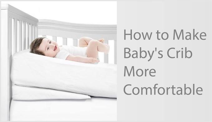 How to Make Baby's Crib More Comfortable