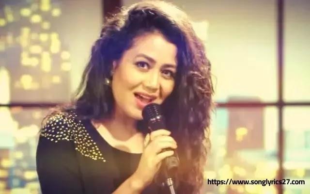 Neha Kakkar Mile Ho Tum Humko Lyrics In Hindi - SongLyrics27