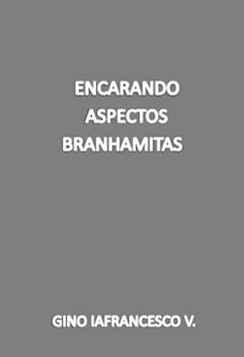 Gino Iafrancesco V.-Encarando Aspectos Branhamitas-