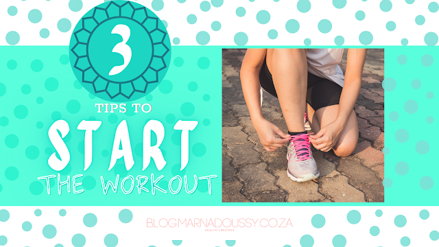 3 Tips to Start the Workout