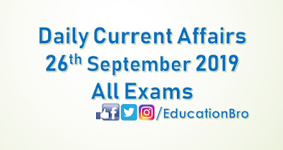 Daily Current Affairs 26th September 2019 For All Government Examinations