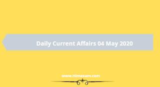 Daily Current Affairs 04 May 2020(Hindi/English)