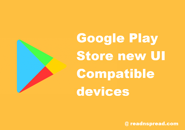 Google Play Store New UI - Material Theme Compatible Android Devices, Phones List