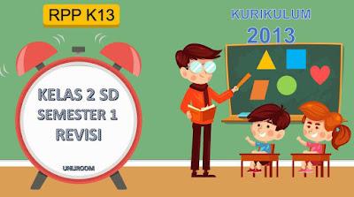 Download RPP Kurikulum 2013 Kelas 2 Semester 1 Revisi 2018
