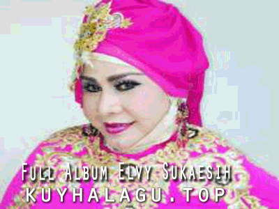Lagu Dangdut Elvy Sukaesih Mp3 Paling Hits Dan Populer