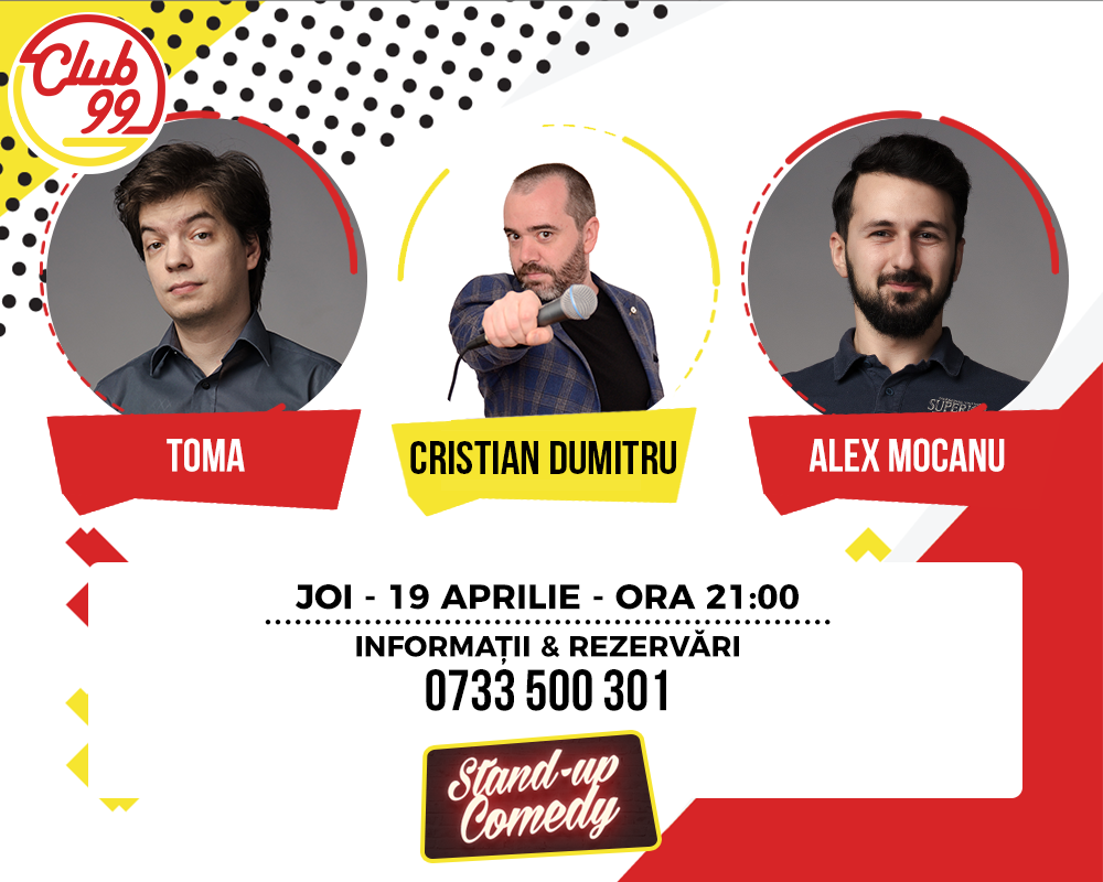 Stand-Up Comedy Bucuesti Club 99 Joi 19 Aprilie