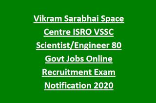 Vikram Sarabhai Space Centre ISRO VSSC Scientist Engineer 80 Govt Jobs Online Recruitment Exam Notification 2020
