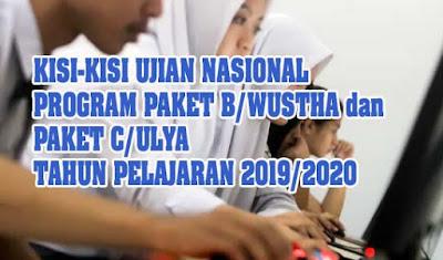 Kisi-Kisi Ujian Nasional Program Paket B/Wustha dan paket C/Ulya Tahun pelajaran 2019/2020