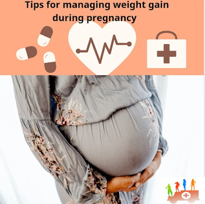 Tips for managing weight gain during pregnancy