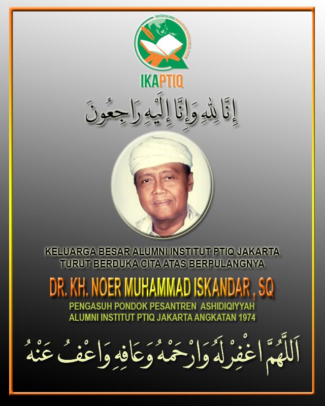 IKAPTIQ BERDUKA: DR. KH. NOER MUHAMMAD ISKANDAR, SQ WAFAT