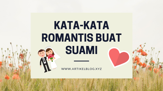 1000 Kata-Kata Romantis untuk Suami Istri