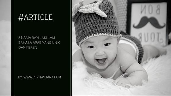 5 Nama Bayi Laki-Laki Bahasa Arab Yang Unik dan Keren