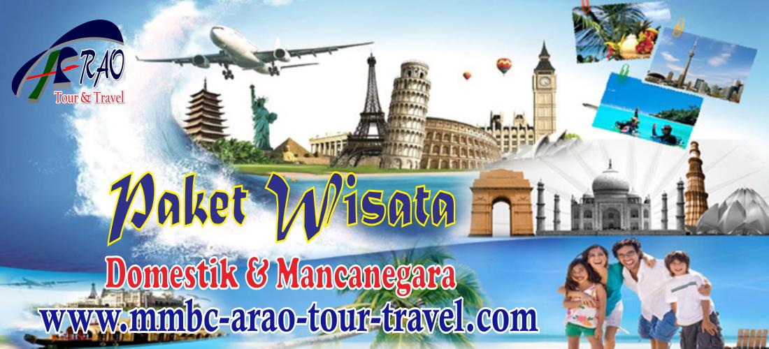 Paket Wisata Domestik dan Mancanegara Murah Bersama MMBC ARAO Tour and Travel