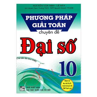Phương Pháp Giải Toán Chuyên Đề Đại Số Lớp 10 ebook PDF-EPUB-AWZ3-PRC-MOBI
