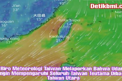 Biro Meteorologi Taiwan Melaporkan Bahwa Udara Dingin Mempengaruhi Seluruh Taiwan Teutama Dibagian Taiwan Utara