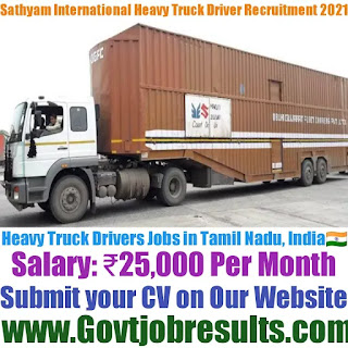 Sathyam International Heavy Truck Driver Recruitment 2021-22