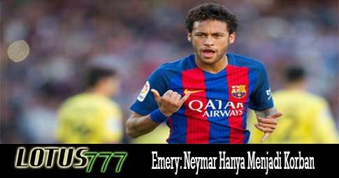 Emery: Neymar Hanya Menjadi Korban