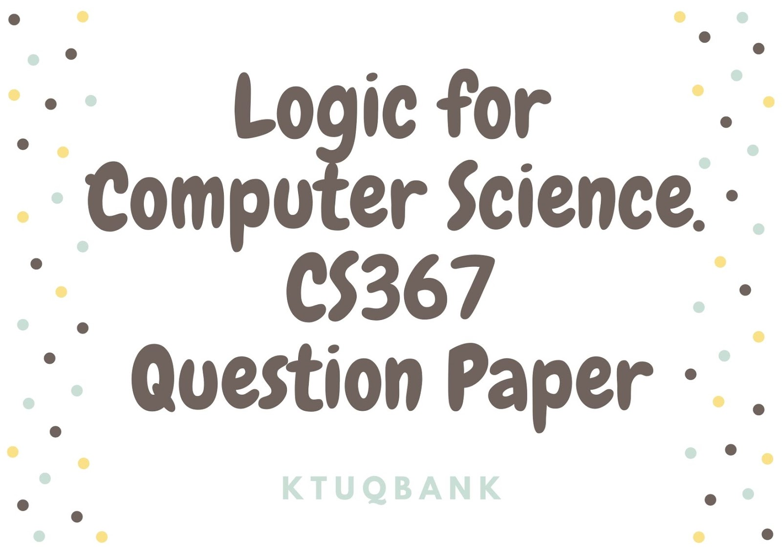 Logic for Computer Science | CS367 | Question Papers (2015 batch)