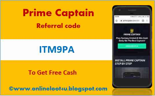 Prime Captain Referral Code : ITM9PA