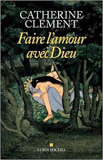Faire L'amour Avec Dieu de Catherine Clément PDF
