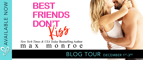 Best Friends Don't Kiss by Max Monroe Blog Tour