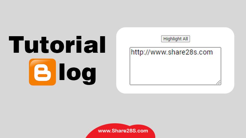 Membuat Kotak dan tombol Highlight All di Postingan Blog Website
