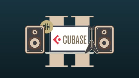 Mastering Cubase 9.5: The Beginners Bible Edition - Part II