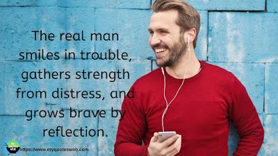 Beautiful Quotes on Smile - The real man smiles
