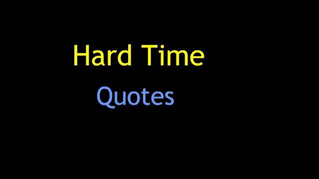 hard time quotes