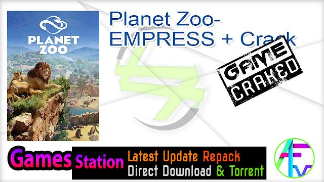 Planet Zoo-EMPRESS + Crack