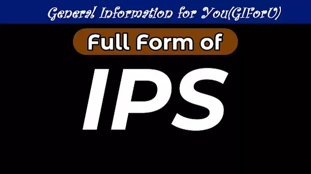 IPS full form-Indian Police Service-GIforU