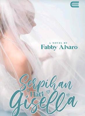 Novel Serpihan Hati Gisella Karya Fabby Alvaro