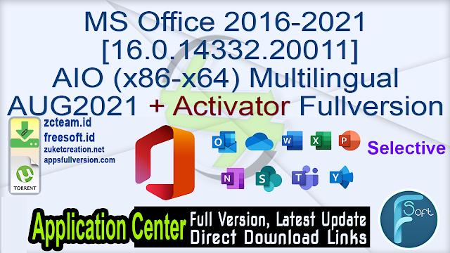 MS Office 2016-2021 [16.0.14332.20011] AIO (x86-x64) Multilingual AUG2021 + Activator Fullversion